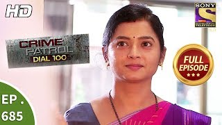Crime Patrol Dial 100 - Ep 685 - Full Episode - 5th January, 2018