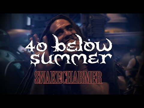 40 Below Summer - Snake Charmer
