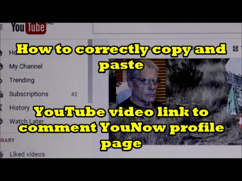How To Correctly Copy & Paste - YouTube Video Link to Comment YouNow Profile Page