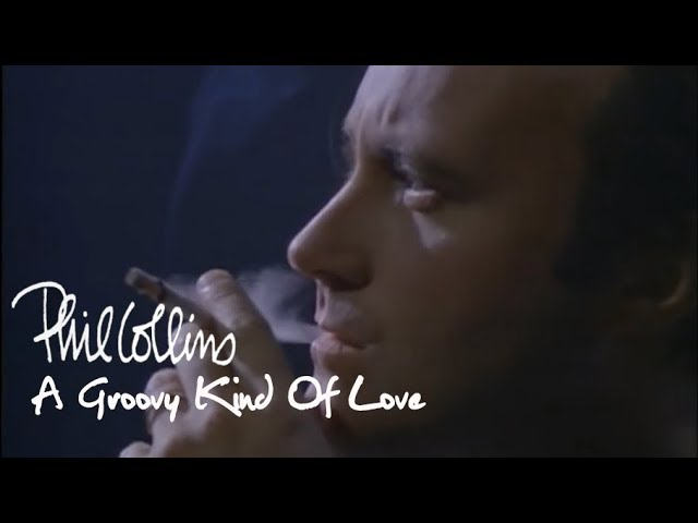 Phil Collins - A Groovy Kind Of Love Official Music Video