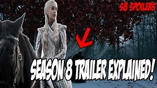 Game Of Thrones Season 8 TRAILER Explained! Game Of Thrones Season 8 (Spoilers)