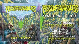 PISSED REGARDLESS - Trust No Pulse (audio)