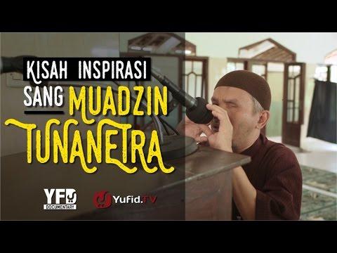 Yufid Documentary: Kisah Inspirasi dari Sang Muadzin Tunanetra