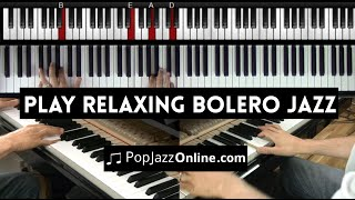Jazz Piano lesson: How to play relaxing Bolero Jazz - Part 2/2 - Demo