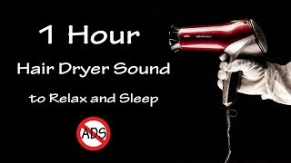 1 Hour Lullaby to Sleep | Hair Dryer Sound 57 | Binaural Recording