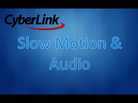 CyberLink PowerDirector 11 Tutorial - Slow motion and audio effects