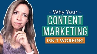 Why Your Content Marketing Isn't Working