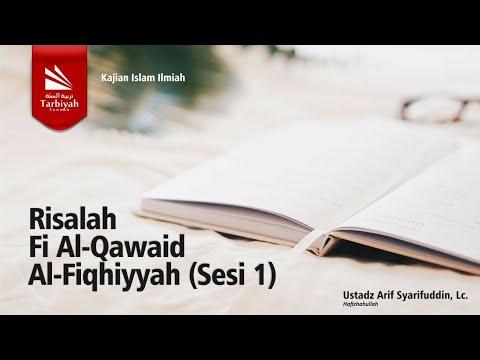 Ustadz Arif Syarifuddin, Lc   Risalah Fi Al Qawaid Al Fiqhiyyah Sesi 1