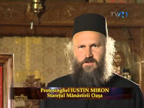 Părintele Iustin Miron, stareţul Mănăstirii Oaşa, Universul Credinţei