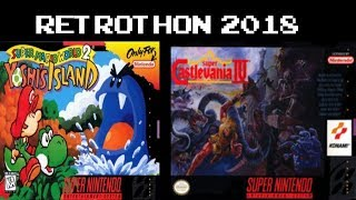 Retrothon 2018 - Yoshi's Island + Super Castlevania IV (!retrothon)
