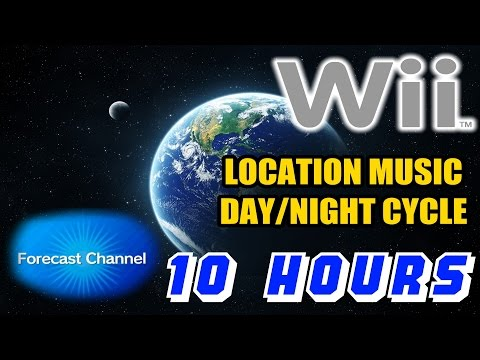 10 Hours: Wii Weather Channel Location View DayNight Cycle