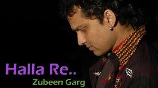 Halla Re.. ।Zubeen Garg। Assamese Song