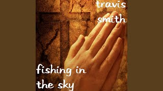 Travis Smith Fishing In The Sky