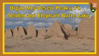 Organ Mountains-Desert Peaks, Ft. Selden and Elephant Butte Lake - New Mexico