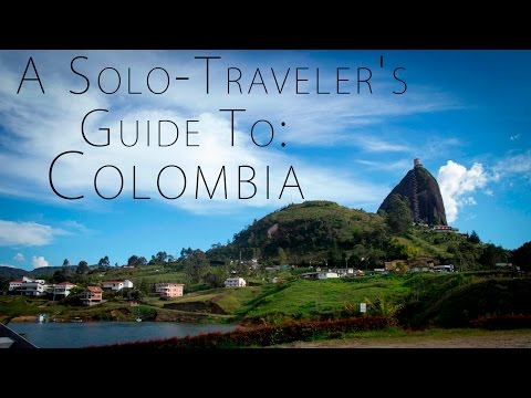 A Solo-Traveler's Guide To: Colombia Part 1