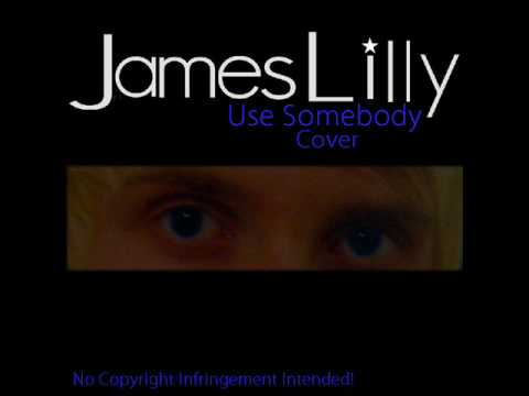 James Lilly Use Somebody Kings Of Leon Cover Demo