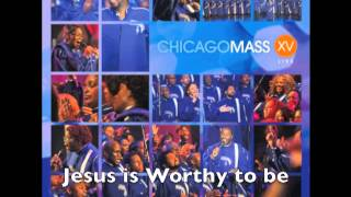 Watch Chicago Mass Choir Jesus Is Worthy To Be Praised video