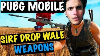 DROP ONLY WEAPON CHALLENGE - Mast Challenge Hai | PUBG Mobile
