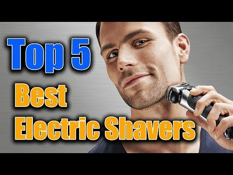 ▶️Best electric shavers for men - Best electric shavers for 2018