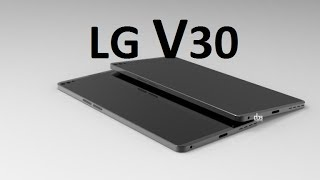 LG V30 Smartphone New Design is Based on the LG G6