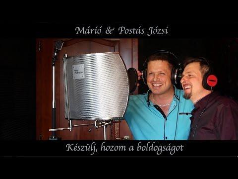 Márió & Postás Józsi - Készülj, Hozom A Boldogságot (Official Music Video)