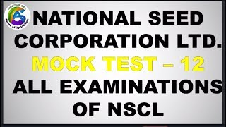 NSC - Mock Test - 12 National seed corporation ltd. ,For All Exams of NSC