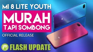 3Juta!! XIAOMI MI 8 LITE YOUTH INDONESIA / Resmi Dirilis !! / Spesifikasi & Harga #FlashUpdate