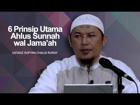Ustadz Sofyan Chalid Ruray - 6 Prinsip Utama Ahlus Sunnah wal Jama'ah