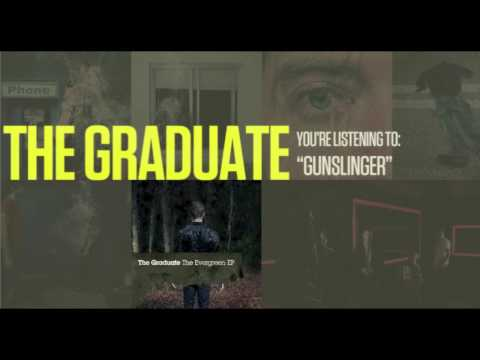 The Graduate - Gunslinger