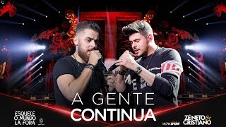 Zé Neto e Cristiano - A GENTE CONTINUA - #EsqueceOMundoLaFora