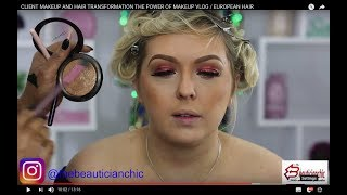 CLIENT MAKEUP AND HAIR TRANSFORMATION THE POWER OF MAKEUP  VLOG / EUROPEAN HAIR