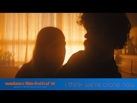 I Think We're Alone Now - Sundance Review