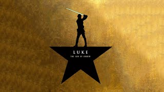 Luke The Son Of Anakin Star Wars Hamilton Parody