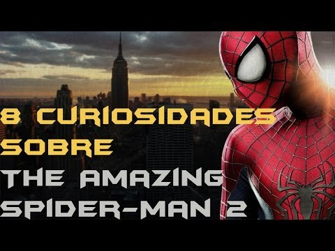 8 Curiosidades Sobre The Amazing Spider-Man 2