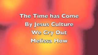Watch Jesus Culture The Time Has Come video