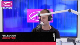 Armin plays in ASOT 802 FEEL & Jaren - Losing Time [FSOEX]