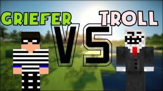 TROLL VS GRIEFER (Minecraft Machinima)