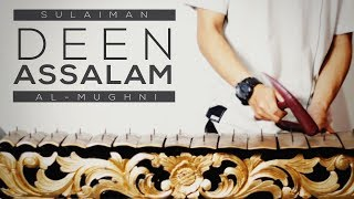Download Lagu Deen Assalam - Sulaiman Al-Mughni (Etnik Cover) Gratis STAFABAND