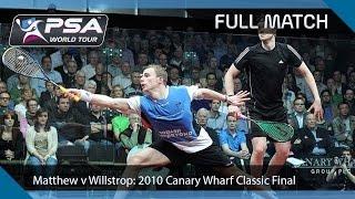 Squash : Canary Wharf 2010 Semi-Final Nick Matthew v James Willstrop