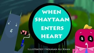 When Shaytaan Enters Heart | illustrated | Nouman Ali Khan