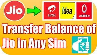 Transfer Talktime Balance From Jio to Any Other Sim,With Proof (Message Received)