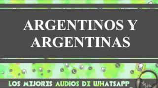 Argentinos Y Argentinas - Conversaciones De Whatsapp - Los Mejores Audios Y Videos Whatsapp
