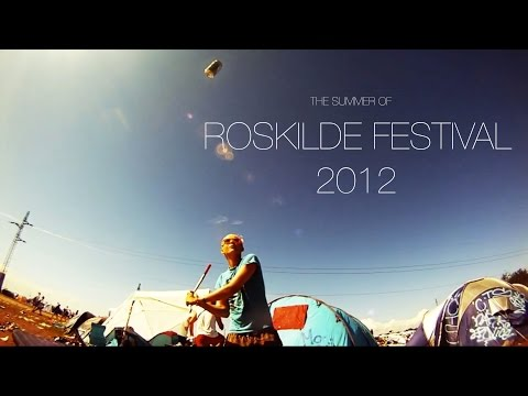 THE SUMMER OF ROSKILDE FESTIVAL 2012