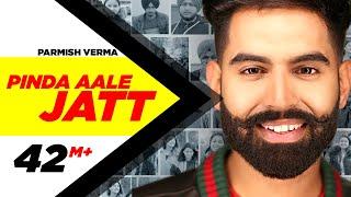 Parmish Verma  Pinda Aale Jatt Official Video  Des