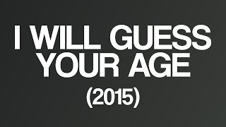 I will guess your age (2015)