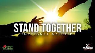 Stand Together – Emotional Nasheed