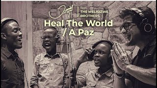 Daniel - Heal The World / A Paz (Daniel feat. The Melisizwe Brothers)
