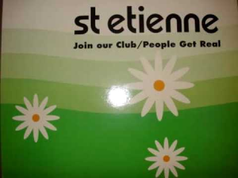 "St. Etienne ""People Get Real"""