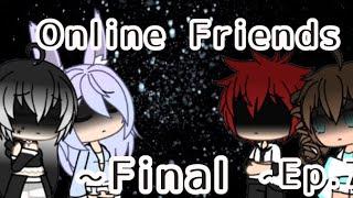 Online Friends | Ep.7 FINAL | Gachaverse