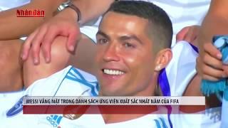 """Tin Thể Thao 24h Hôm Nay: Messi """"Mất Tích"""" Trong Danh Sách Ứng Viên Xuất Sắc Nhất Năm Của FIFA"""
